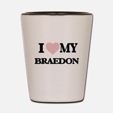 I Love my Braedon (Heart Made from Love Shot Glass