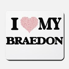 I Love my Braedon (Heart Made from Love Mousepad