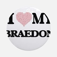 I Love my Braedon (Heart Made from Round Ornament