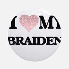 I Love my Braiden (Heart Made from Round Ornament