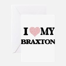 I Love my Braxton (Heart Made from Greeting Cards
