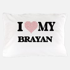 I Love my Brayan (Heart Made from Love Pillow Case