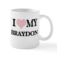 I Love my Braydon (Heart Made from Love my wo Mugs