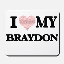 I Love my Braydon (Heart Made from Love Mousepad