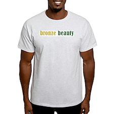 bronze beauty T-Shirt