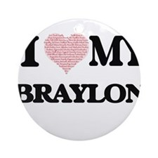 I Love my Braylon (Heart Made from Round Ornament