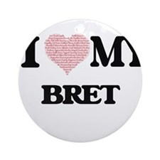 I Love my Bret (Heart Made from Lov Round Ornament