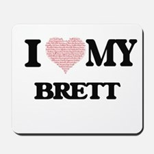 I Love my Brett (Heart Made from Love my Mousepad