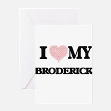 I Love my Broderick (Heart Made fro Greeting Cards