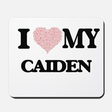 I Love my Caiden (Heart Made from Love m Mousepad