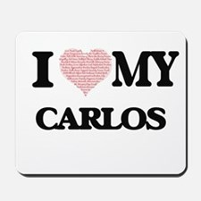 I Love my Carlos (Heart Made from Love m Mousepad