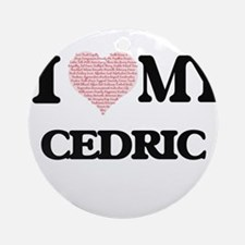 I Love my Cedric (Heart Made from L Round Ornament