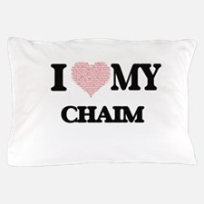 I Love my Chaim (Heart Made from Love Pillow Case