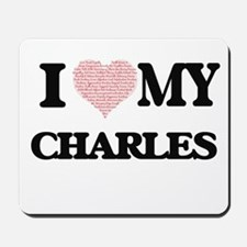 I Love my Charles (Heart Made from Love Mousepad