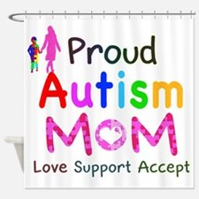 Proud Autism Mom Shower Curtain