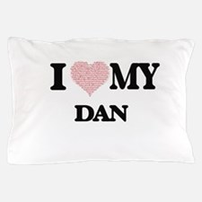 I Love my Dan (Heart Made from Love my Pillow Case