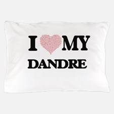 I Love my Dandre (Heart Made from Love Pillow Case
