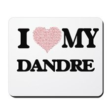 I Love my Dandre (Heart Made from Love m Mousepad