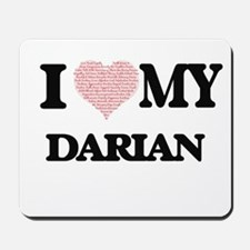 I Love my Darian (Heart Made from Love m Mousepad