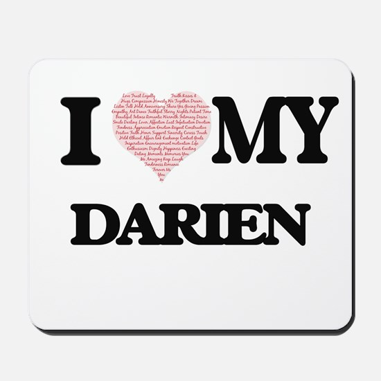 I Love my Darien (Heart Made from Love m Mousepad