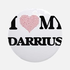 I Love my Darrius (Heart Made from Round Ornament