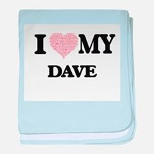 I Love my Dave (Heart Made from Love baby blanket