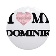 I Love my Dominik (Heart Made from Round Ornament