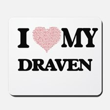 I Love my Draven (Heart Made from Love m Mousepad