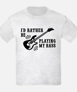 I'd Rather Be Playing My Bass T-Shirt