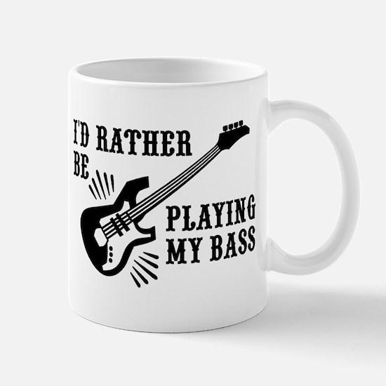 I'd Rather Be Playing My Bass Mug
