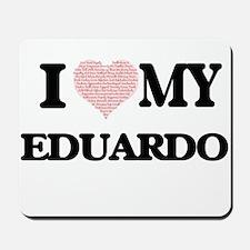 I Love my Eduardo (Heart Made from Love Mousepad