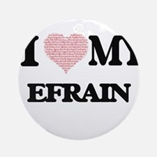 I Love my Efrain (Heart Made from L Round Ornament