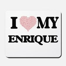 I Love my Enrique (Heart Made from Love Mousepad