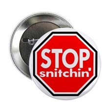 Stop Snitching Snitchin' Button