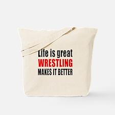 Wrestling makes it better Tote Bag