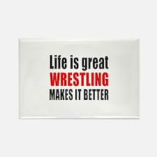 Wrestling makes it better Rectangle Magnet