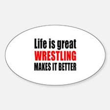 Wrestling makes it better Decal
