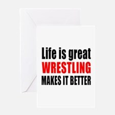 Wrestling makes it better Greeting Card