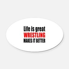 Wrestling makes it better Oval Car Magnet