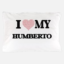 I Love my Humberto (Heart Made from Lo Pillow Case
