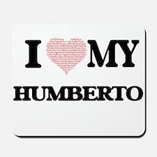 I Love my Humberto (Heart Made from Love Mousepad