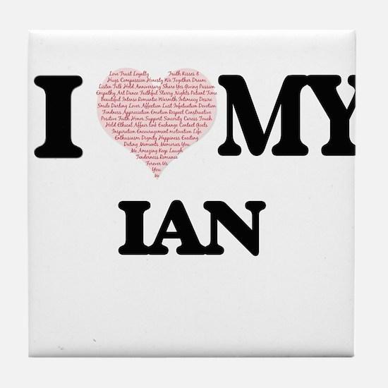 I Love my Ian (Heart Made from Love m Tile Coaster