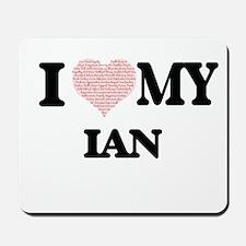 I Love my Ian (Heart Made from Love my w Mousepad