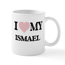 I Love my Ismael (Heart Made from Love my wor Mugs