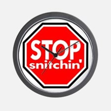 Stop Snitching Snitchin' Wall Clock