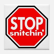 Stop Snitching Snitchin' Tile Coaster