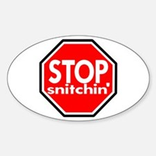 Stop Snitching Snitchin' Oval Decal