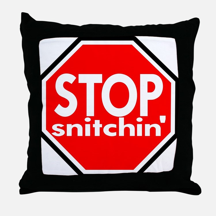 Stop Snitching Snitchin' Throw Pillow