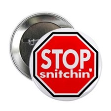"""Stop Snitching Snitchin' 2.25"""" Button (10 pack)"""
