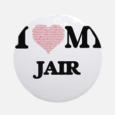 I Love my Jair (Heart Made from Lov Round Ornament